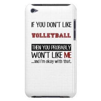 If You Don't Like Volleyball Cool Barely There iPod Cover