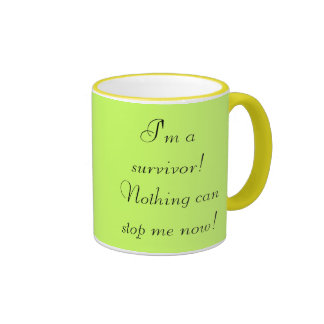 I'm a survivor! Nothing can stop me now! Ringer Coffee Mug