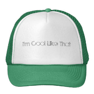I'm Cool Like That Trucker Hat