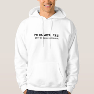 """""""I'm on vocal rest. Sorry for the inconvenience."""" Sweatshirt"""