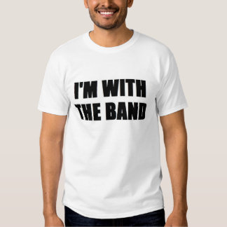 I'm With the Band Shirts