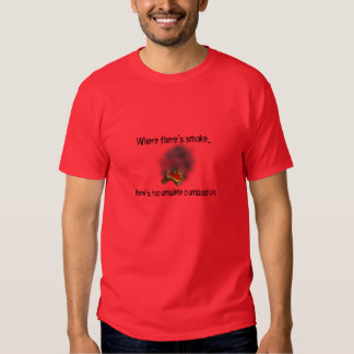 Incomplete Combustion Tee Shirt