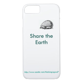 """iPhone Tiny hedgehog: """"Share the Earth"""" iPhone 7 Case"""