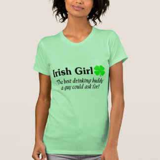 Irish Girl The Best Drinking Buddy A Guy Could Tshirts