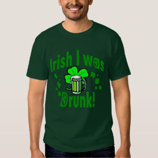 Irish I was drunk /1 Shirt