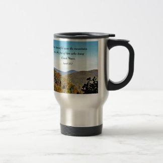 Isaiah 52:7 How beautiful upon the mountains.... 15 Oz Stainless Steel Travel Mug