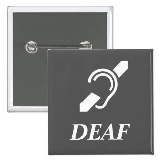 ISD Over The Word DEAF White On Grey 2 Inch Square Button