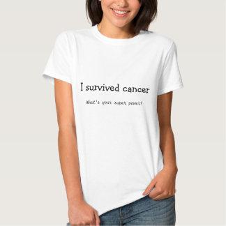 J'ai survécu au Cancer, ce qui est votre super Tshirts