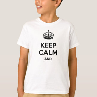 Keep calm and ... add your own text here! shirts