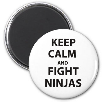 Keep Calm and Fight Ninjas 2 Inch Round Magnet
