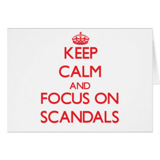 Keep Calm and focus on Scandals Greeting Card