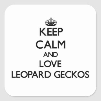Keep calm and Love Leopard Geckos Square Sticker