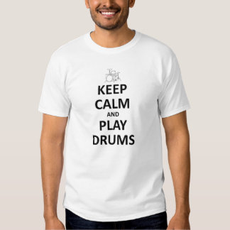 Keep calm and Play Drums Tshirts
