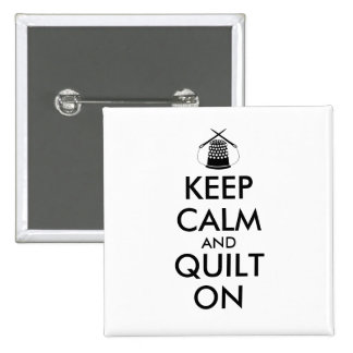 Keep Calm and Quilt On Sewing Thimble Needles 2 Inch Square Button