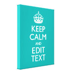Keep Calm And Your Text on Peacock Turquoise Stretched Canvas Print
