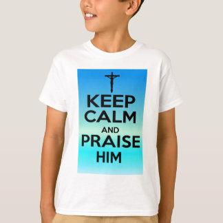 KEEP CALM PRAISE HIM T-SHIRT