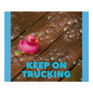 Keep On Trucking - Funny Motivational Poster