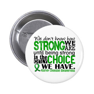 Kidney Disease How Strong We Are 2 Inch Round Button
