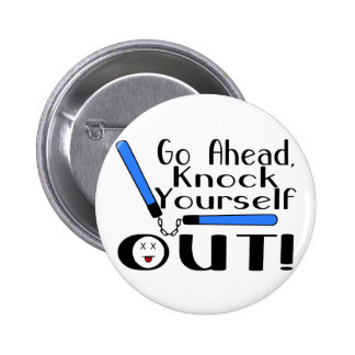 Knock Yourself Out 2 Inch Round Button