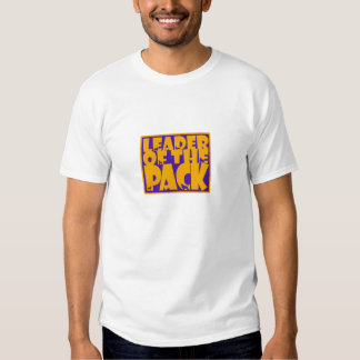 Leader of the Pack T Shirt