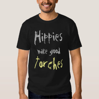 Les hippies font de bonnes torches - obscurité tee-shirts