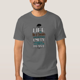 Life is Like a Box of Chocolates Quote Print Tshirts