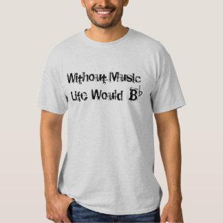 Life Without Music Shirts