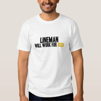 Lineman-Will Work For Beer T Shirts