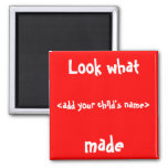 Look What I Made! Square Magnet