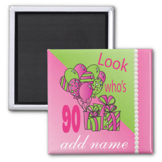 Look Who's 90   90th Birthday - Pink Square Magnet