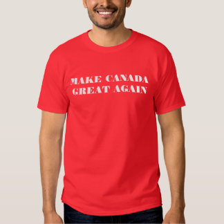 Make Canada Great Again - T-shirt