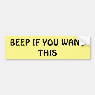 make cars beep like theres no tomorrow bumper sticker