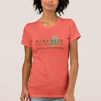 Mama Bear Wants to Hibernate T-shirts