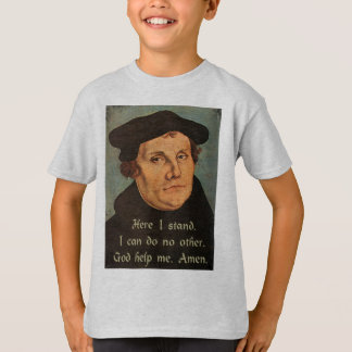 Martin Luther Here I Stand 95 Theses Religious Shirts