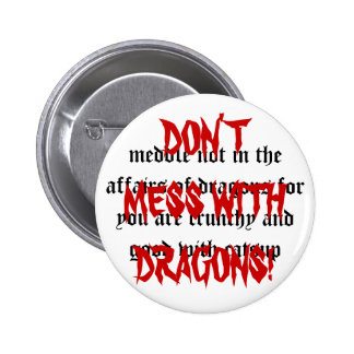 Meddle not with Dragons 2 Inch Round Button