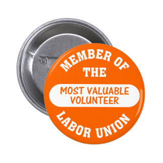 Member of the most valuable volunteer labor union 2 inch round button