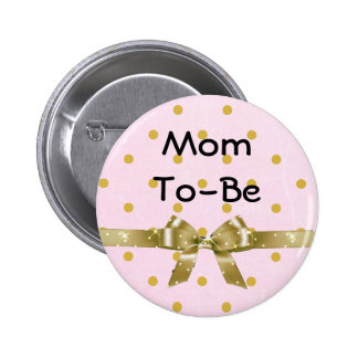 Mom To Be Baby Shower Pink and Gold Button