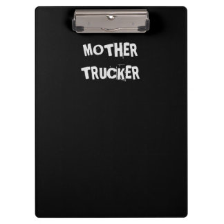 Mother Trucker Funny Clipboard