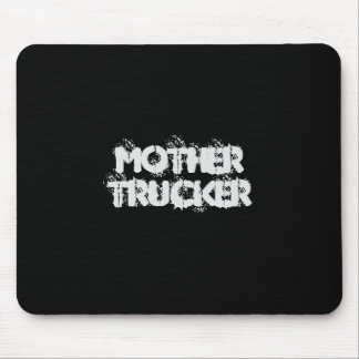 Mother Trucker funny cool Text Mouse Pad