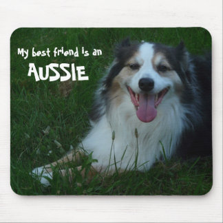 My Best Friend is an Aussie! Mouse Pad