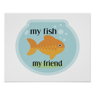 My Fish My Friend Poster