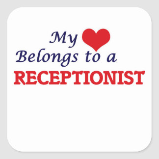 My heart belongs to a Receptionist Square Sticker