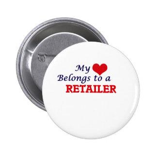 My heart belongs to a Retailer 2 Inch Round Button