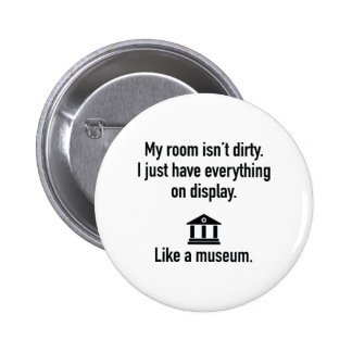 My Room Isn't Dirty 2 Inch Round Button