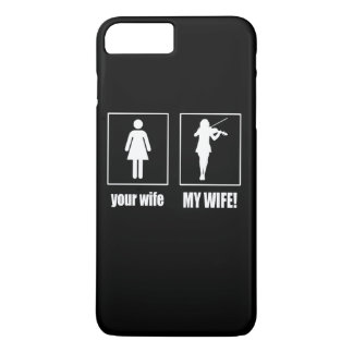 MY WIFE - VIOLINIST iPhone 7 PLUS CASE