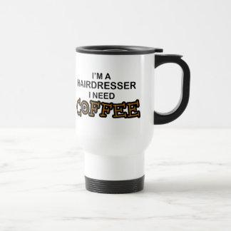 Need Coffee - Hairdresser 15 Oz Stainless Steel Travel Mug