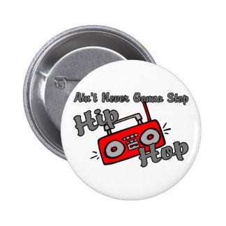 Never Stop Hip Hop 2 Inch Round Button