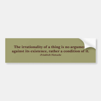 Nietzsche Irrationality Quote Bumper Sticker