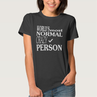 Normal-Crazy person T-shirt
