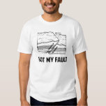 Not My Fault T Shirts